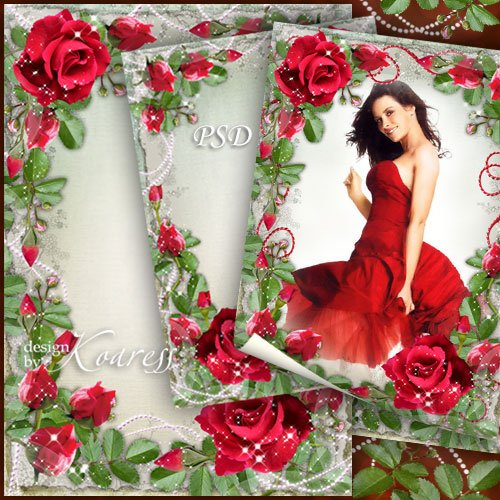 Цветочная романтическая рамка для фото - Среди душистых красных роз