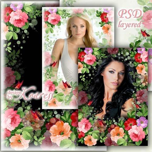 Женская романтическая рамка для фото - И яркие, и нежные, прекрасные цветы