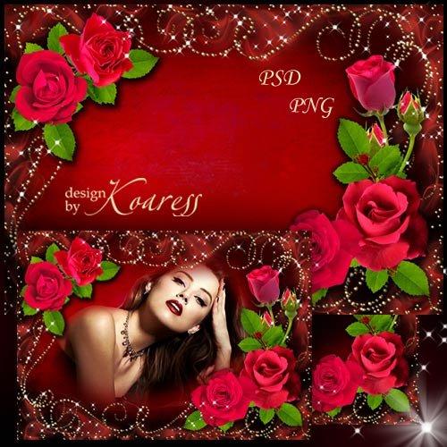 Романтическая цветочная рамка для фото - Алые розы в моем саду