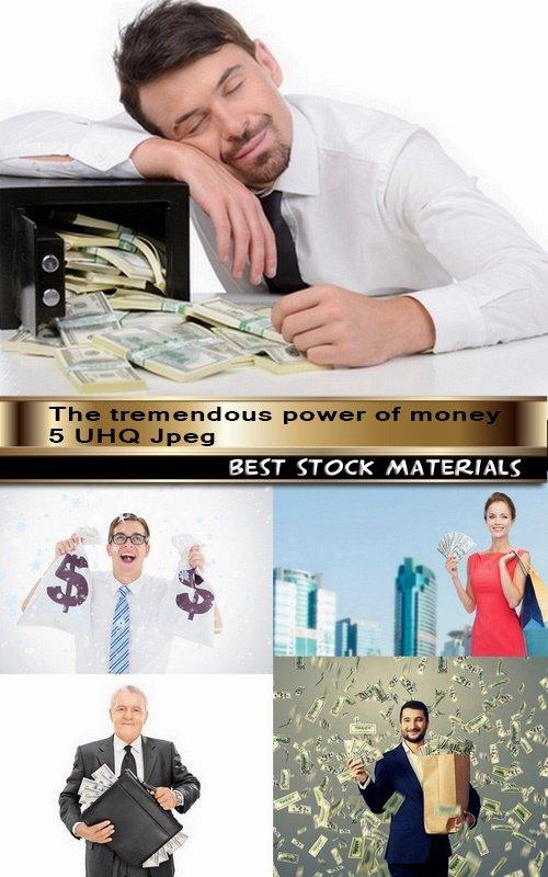 The tremendous power of money 5 UHQ Jpeg